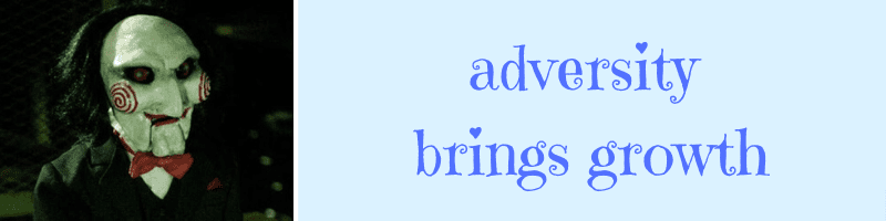 adversity brings growth