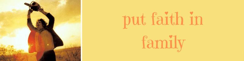 put faith in family